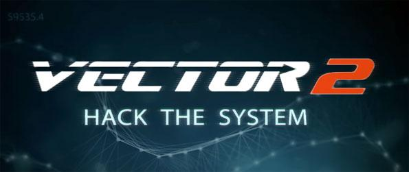 Vector 2 - Get your running shoes on as you jump through obstacles in style in Vector 2.