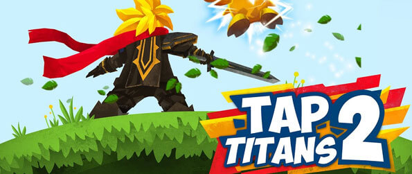 Tap Titans 2 - Tap your way through dangerous armies led by powerful Titans in Tap Titans 2