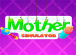 Mother Simulator game