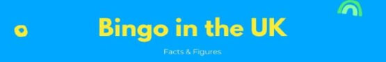 Bingo in the UK: Facts & Figures