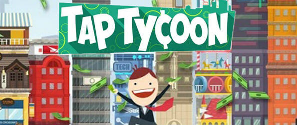 Tap Tycoon - Who says money grows only on trees? In Tap Tycoon, you can make it from thin air!
