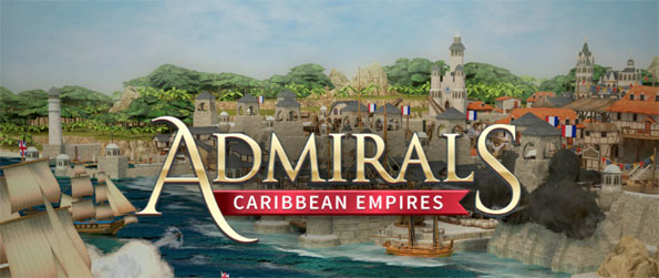 Admirals: Caribbean Empires - Build a trading empire, battle pirates and rival traders, and have fun exploring the vast Caribbean ocean in this brand-new strategy game from Travian!