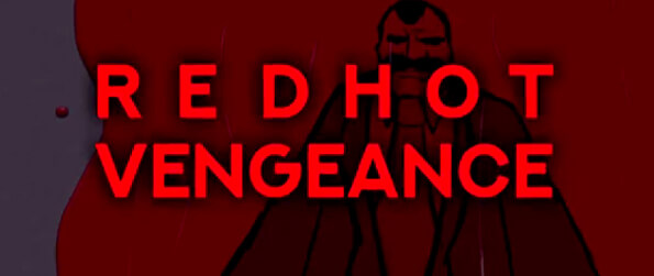 Red Hot Vengeance  - For someone who kills for a living, there's nothing sweeter than Red Hot Vengeance.