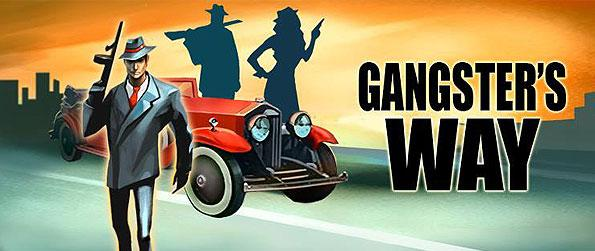 Gangster's Way - Live the life of a gangster and carry out missions for the boss mafia-style in this addictive side-scrolling arcade game in Facebook.