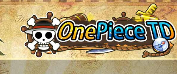 One Piece Tower Defense - Prevent the bandits from reaching the end of the line!