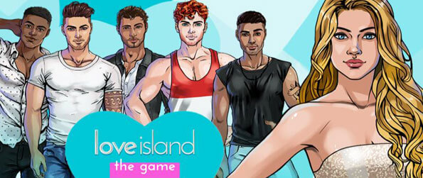 Love Island: The Game - Take on the role of one of the 11 Islanders and woo the guy of your dreams in Love Island: The Game!
