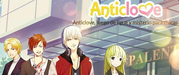 Anticlove - Meet and flirt with the coolest boys in town in Anticlove!