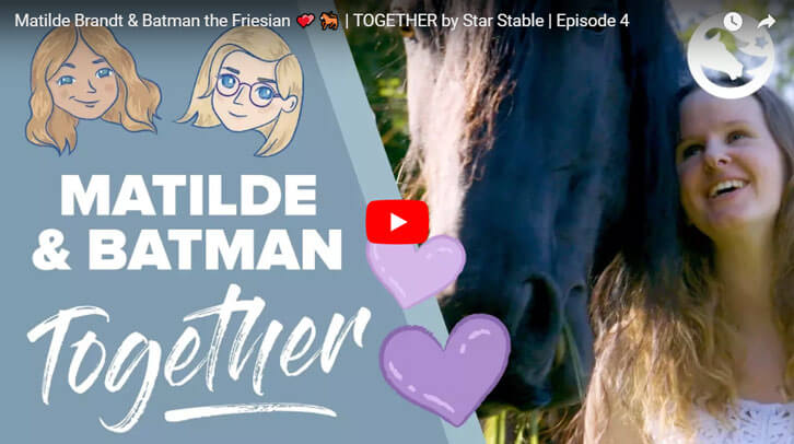 TOGETHER by Star Stable 4: Matilde Brandt & Batman the Friesian
