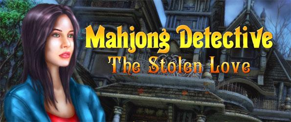 Mahjong Detective: The Stolen Love - Mahjong Detective: The Stolen Love