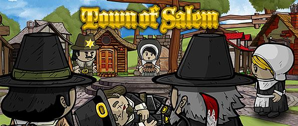 Town of Salem - Get trapped with a serial killer on a village, perform deductive reasoning and cooperate with other townsfolk to pinpoint the suspect.
