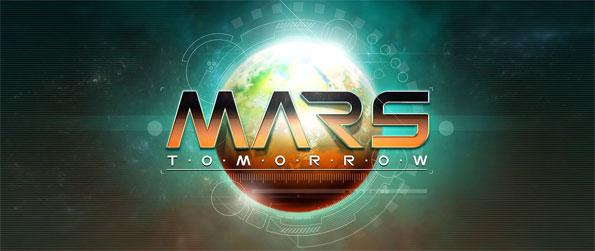 Mars Tomorrow - Become a pioneer on Mars and help humanity terraform the planet today!