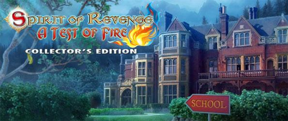 Spirit of Revenge: A Test of Fire Collector's Edition - Find out why the ghost of Megan Williams is haunting Wilford School.