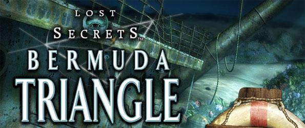 Lost Secrets: Bermuda Triangle - Follow the story of a researcher who explores the Triangle with the help of a wayward captain.