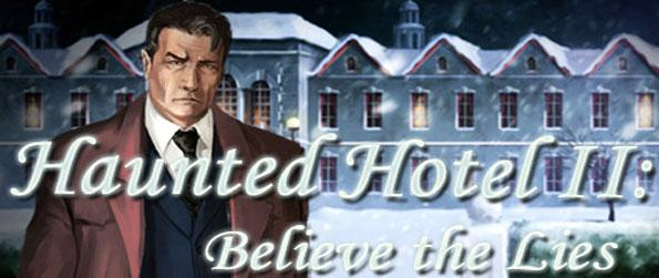 Haunted Hotel ll: Believe the Lies - Return to the mysterious hotel in this top tier hidden object game that doesn't cease to impress.