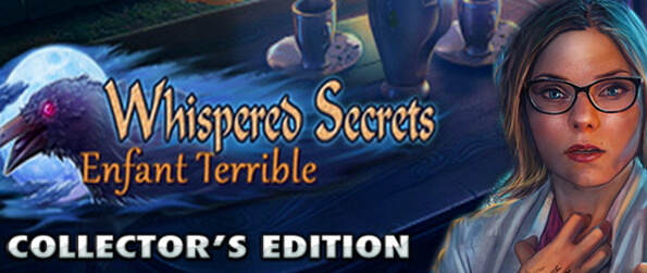 Whispered Secrets: Enfant Terrible - Search for clues to learn how to escape from this strange memories and nightmares in Whispered Secrets: Enfant Terrible!