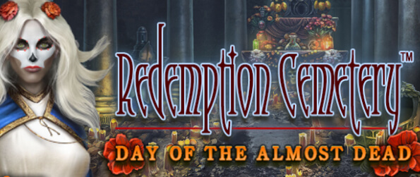 Redemption Cemetery: Day of the Almost Dead - Find out all the clues to discover how to help the Santa Muerte saves us all.