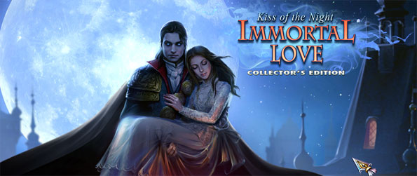 Immortal Love: Kiss of the Night Collector's Edition - Find the woman you love and keep her from falling to the Master.
