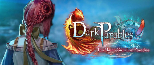 Dark Parables: The Match Girl's Lost Paradise - Investigate a series of mysterious fires that has razed an entire town to the ground.