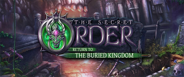 The Secret Order: Return to the Buried Kingdom - Rescue the Buried Kingdom that's been left vulnerable after the passing of the Mother Dragon.
