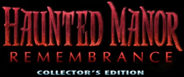 Haunted Manor - Remembrance Collector's Edition - Is your grip on reality strong enough to pierce the shroud of madness surrounding the house?
