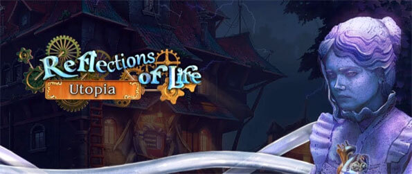 Reflections of Life: Utopia - Enjoy this stellar hidden object game that's been picked as the editor's choice due to its incredible quality.