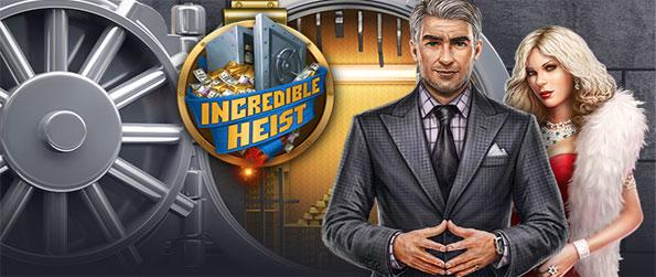 Incredible Heist - Join the best gang in town as you go on the job of a lifetime!