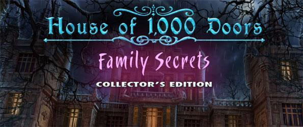 House of 1000 Doors: Family Secrets - Enjoy an elegant and haunting mystery in this adventure hidden object game.