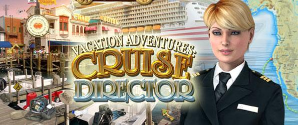 Vacation Adventures Cruise Director - Enjoy a fabulous cruise, and along the way some stunning hidden object scenes.