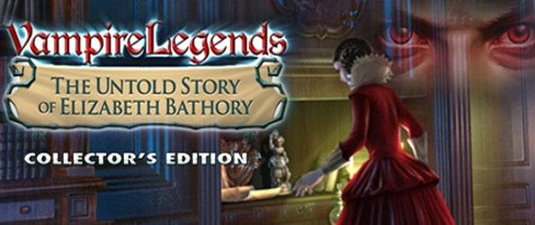 Vampire Legends: The Untold Story of Elizabeth Bathory - Save a missing woman from the clutches of evil in a dark and thrilling new game.