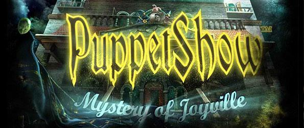 Puppet Show: Mystery of Joyville - Prepare for a sinister blend of a thrilling story and the collection of brain stimulating puzzles in this wonderful hidden object game from Big Fish Games.
