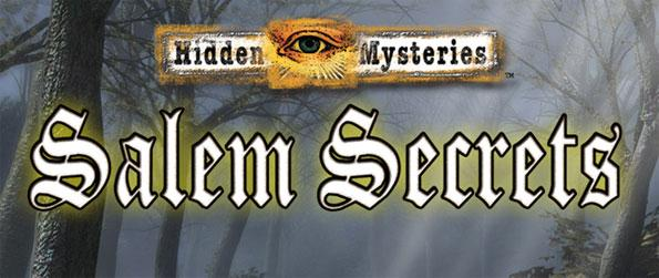 Hidden Mysteries: Salem Secrets - Explore the deepest and scariest corners of this cursed town to uncover the dark secrets that it holds.