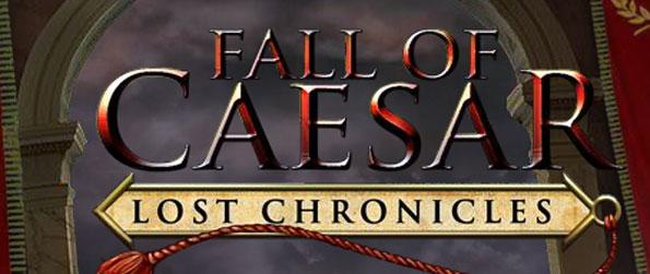 Lost Chronicles: Fall of Caesar - Learn about the history of one of ancient Rome's most important figures.
