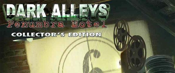 Dark Alleys: Penumbra Motel - Enter the mysterious Penumbra Motel and uncover the many secrets it has hidden from people over the years.