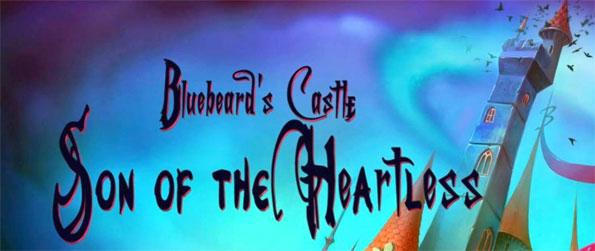 Bluebeard's Castle: Son of the Heartless - Destroy the evil heart and end the curse once and for all.