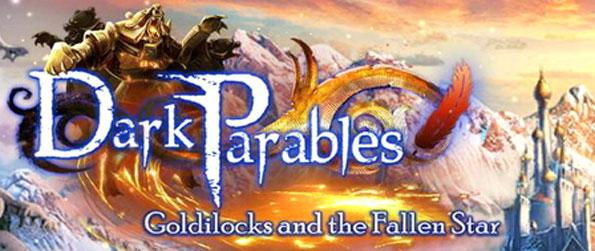 Dark Parables: Goldilocks and the Fallen Star CE - Help save the troubled kingdom of Barsia in this exciting hidden object adventure, Dark Parables: Goldilocks and the Fallen Star!