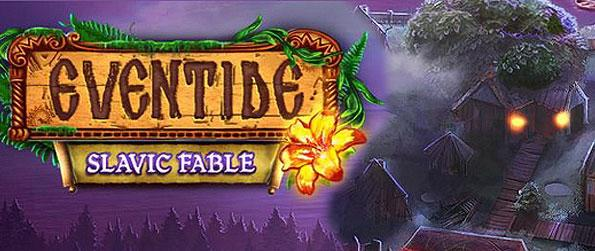 Eventide: Slavic Fable - Explore the mystical land of Moorland and uncover secrets around the Slavic region in this wonderful hidden object adventure.