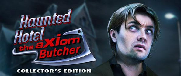 Haunted Hotel: The Axiom Butcher - Discover the dark secrets of Axiom Hotel  and find various clues from the guests to solve the mysterious murders in Haunted Hotel: The Axiom Butcher!