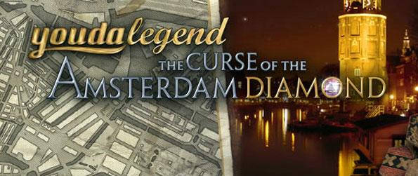 Youda Legend: The Curse of the Amsterdam Diamond - Find out about the curse of the Amsterdam Diamond.