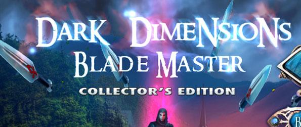 Dark Dimensions: Blade Master Collector's Edition - Stop the Blade Master from pulling off his evil plans!