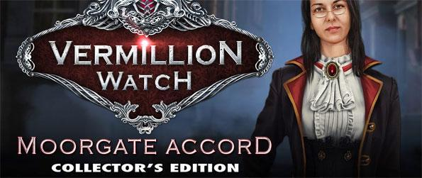 Vermillion Watch: Moorgate Accord Collector's Edition  - Enjoy a thrilling yarn that dives into a fictional yet equally captivating Victorian London.