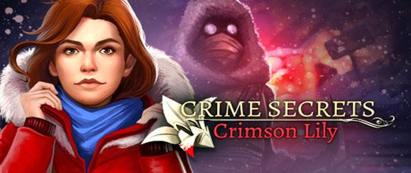 Crime Secrets: Crimson Lily - Play the role of a daring detective in this top quality hidden object game.