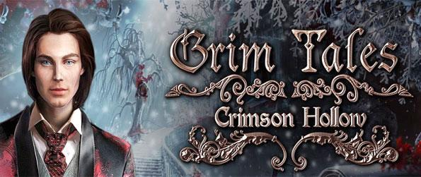 Grim Tales: Crimson Hollow - Enjoy this spectacular hidden object game that takes the critically acclaimed series to new heights.