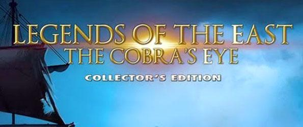 Legends of the East: The Cobra's Eye Collector's Edition - Bring the detective inside you to life in this epic hidden object adventure game.