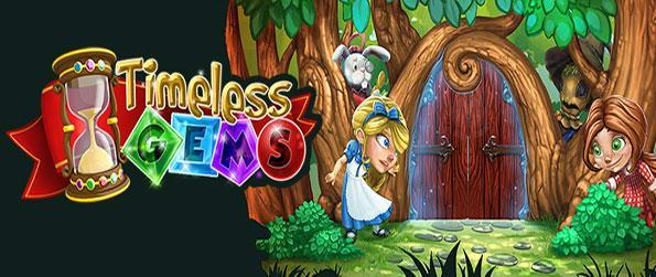Timeless Gems - Come and try a fantastic new Match 3 Game set in the world of Alice in Wonderland Free on Facebook.