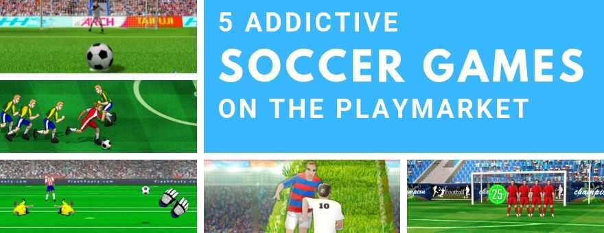 5 Addictive Soccer Games on the PlayMarket large