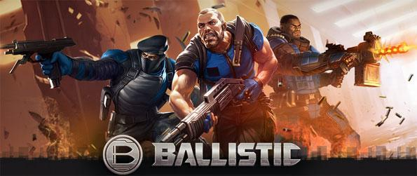 Ballistic - Engage your enemies in an action packed gameplay.