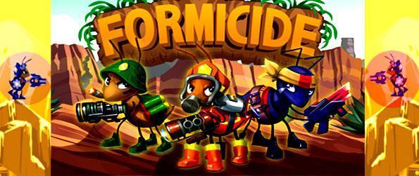 Formicide - Fast paced arcade action reminiscent of the old style side scrolling games where the Ants rule the day.