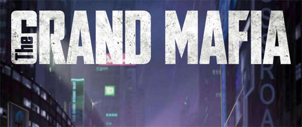 The Grand Mafia - Enjoy this high-end strategy game that's definitely unlike anything we've come across before.