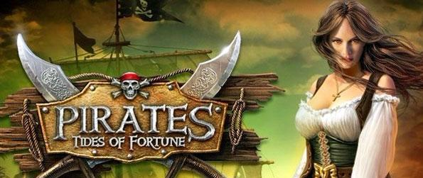 Pirates: Tides of Fortune - Do you have what it takes to be the most notorious pirates roaming the seas?