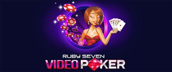 Ruby Seven Video Poker - Get ready for a huge experience in playing video poker!